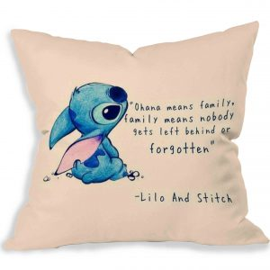 Disney Lilo and Stitch Quote Copy Pillow Case (16x16 two sides)